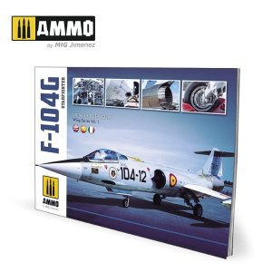 AMMO MIG 6004 - F-104G Starfighter - Visual Modelers Guide Wing Series Vol.1